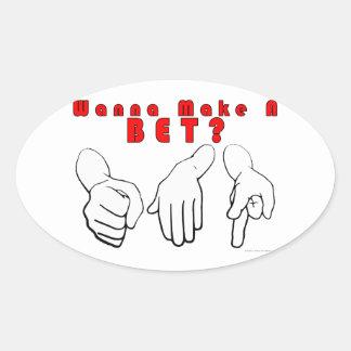 Wanna Bet? Oval Sticker