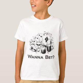 Wanna Bet? T-Shirt