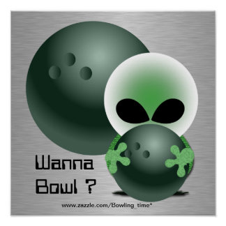 Wanna bowl ? posters