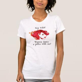 Wanna dance a polka with me? T-Shirt