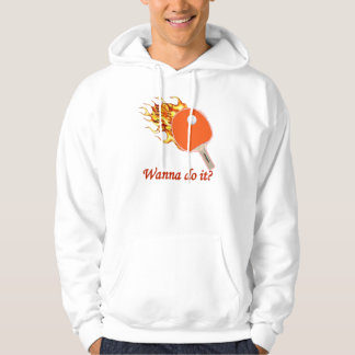 Wanna Do It Flaming Ping Pong Hoodie