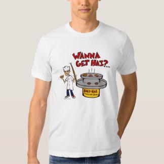 Wanna Get Hai T Shirt