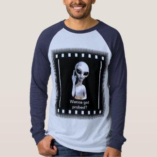 Wanna Get Probed? T-shirts