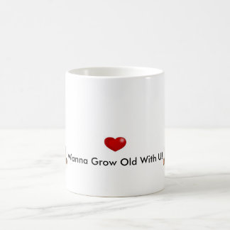 Wanna Grow Old With U mug