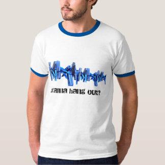 Wanna hang out? tee shirts