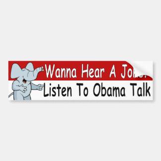 Wanna Hear A Joke? Listen To Obama Talk Bumper Sticker