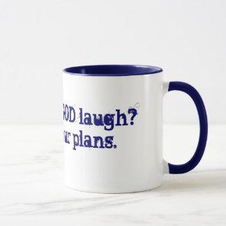 Wanna hear GOD laugh?Tell HIM your plans. Mug