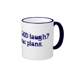 Wanna hear GOD laugh?Tell HIM your plans. Ringer Coffee Mug