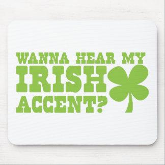 wanna hear my irish accent? mouse pad
