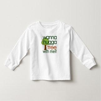 Wanna Hugga Tree With Me? Toddler T-shirt