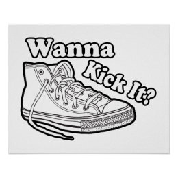 Wanna Kick It Sneakers Poster