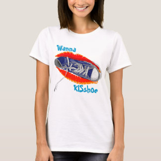 Wanna Kiss shoe T-Shirt