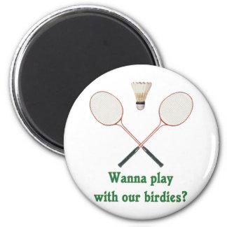 Wanna Play Badminton Fridge Magnet