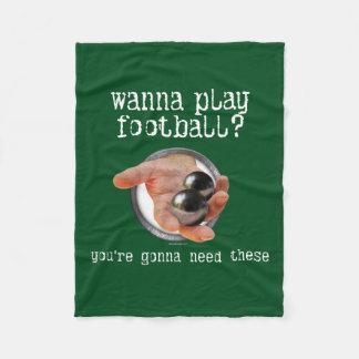 Wanna Play Football? Fleece Blanket