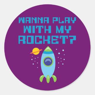 Wanna Play With My Rocket Classic Round Sticker