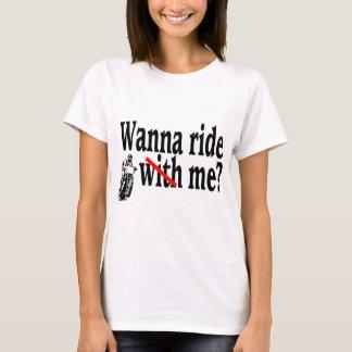 Wanna Ride Me T-Shirt
