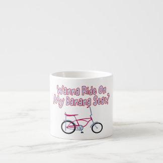 Wanna Ride On My Banana Seat Espresso Mug