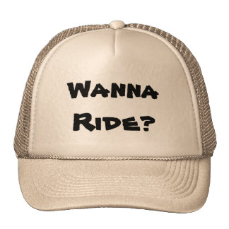 Wanna Ride Trucker Hat