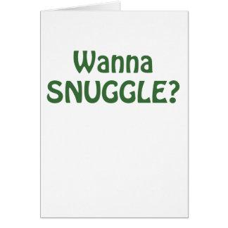 Wanna Snuggle Card