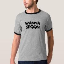 Wanna Spoon T-Shirt