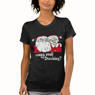 Wanna Stuff my Stocking Santa T-shirt