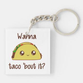 Wanna Taco 'Bout It? Keychain