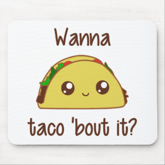 Wanna Taco 'Bout It? Mouse Pad