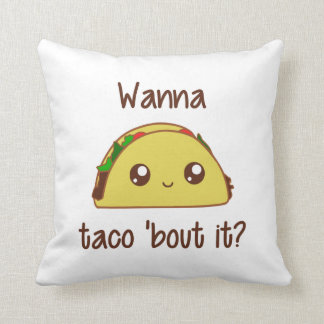 Wanna Taco 'Bout It? Throw Pillow