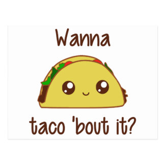 Wanna Taco 'Bout It? Postcard