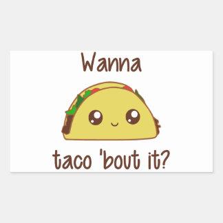 Wanna Taco Bout It Sticker