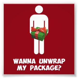Wanna Unwrap my Package? Photo Print
