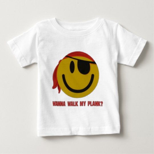 Wanna Walk My Plank Baby T-Shirt