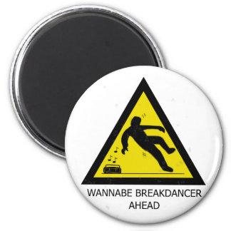 Wannabe Breakdancer Ahead 2 Inch Round Magnet
