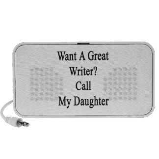 Want A Great Writer Call My Daughter Speaker