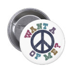 Want A Peace of Me 2 Inch Round Button