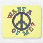 Want A Peace of Me Mousepads