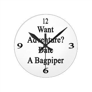 Want Adventure Date A Bagpiper Round Wallclocks