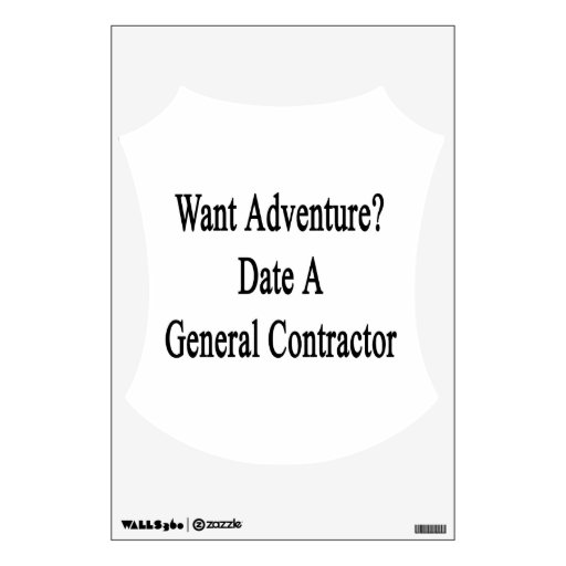 Want Adventure Date A General Contractor Room Sticker