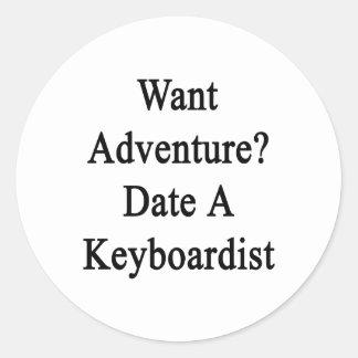 Want Adventure Date A Keyboardist Sticker