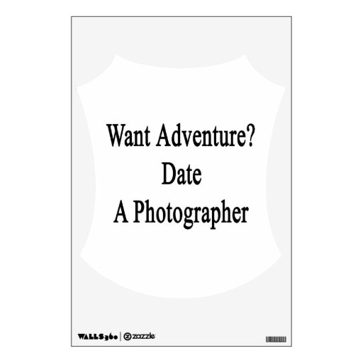 Want Adventure Date A Photographer Wall Stickers