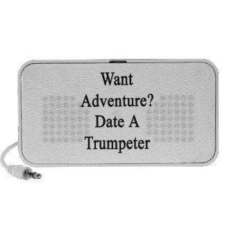Want Adventure Date A Trumpeter Travelling Speaker