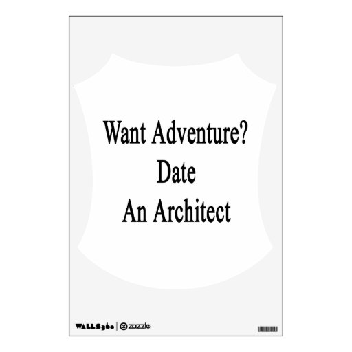 Want Adventure Date An Architect Room Decal