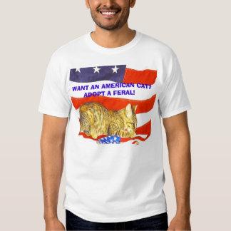 Want an American Cat?  Adopt a Feral! Tee Shirt