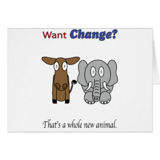 Want Change?  That's a Whole New Animal Greeting Card