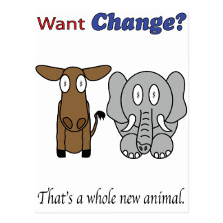 Want Change?  That's a Whole New Animal Postcard