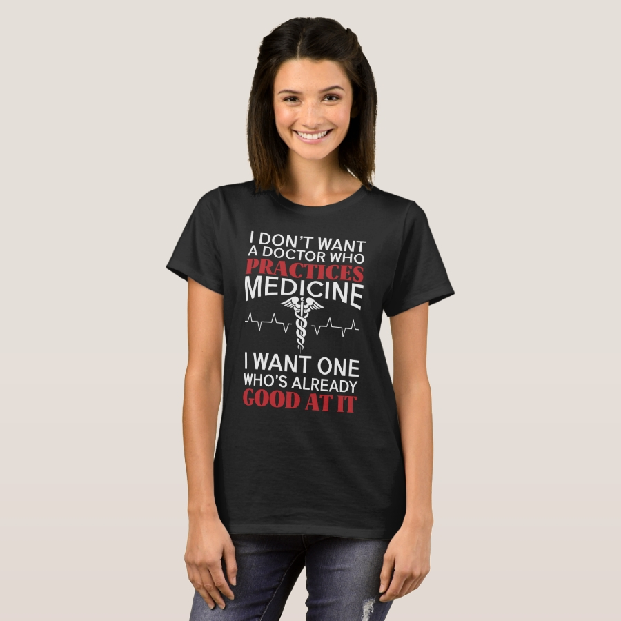 Want Doctor who's good at medicine T-Shirt - Best Selling Long-Sleeve Street Fashion Shirt Designs