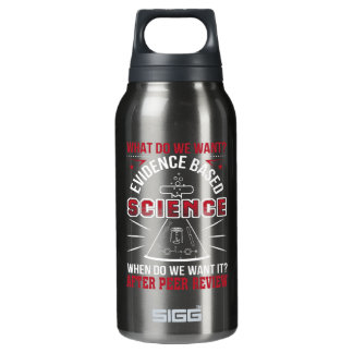 Want Evidence Based Science Peer Review Insulated Water Bottle