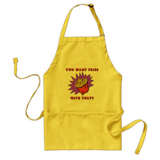 Want Fries With That? Adult Apron