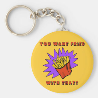 Want Fries With That? Basic Round Button Keychain