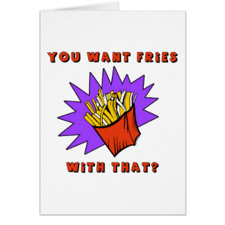 Want Fries With That? Card